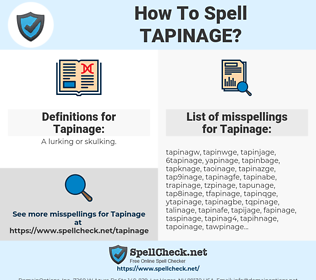 Tapinage, spellcheck Tapinage, how to spell Tapinage, how do you spell Tapinage, correct spelling for Tapinage