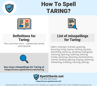 Taring, spellcheck Taring, how to spell Taring, how do you spell Taring, correct spelling for Taring