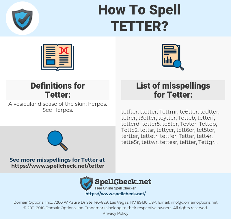 Tetter, spellcheck Tetter, how to spell Tetter, how do you spell Tetter, correct spelling for Tetter