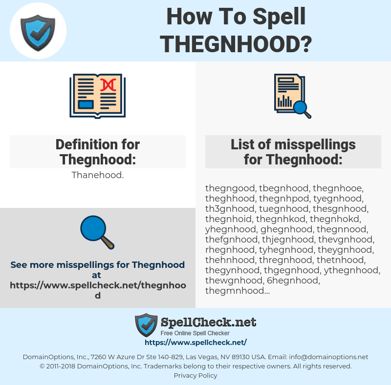 Thegnhood, spellcheck Thegnhood, how to spell Thegnhood, how do you spell Thegnhood, correct spelling for Thegnhood