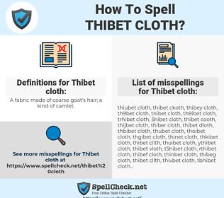 Thibet cloth, spellcheck Thibet cloth, how to spell Thibet cloth, how do you spell Thibet cloth, correct spelling for Thibet cloth