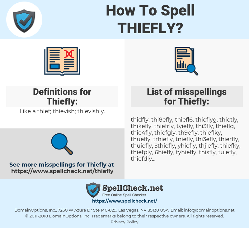 Thiefly, spellcheck Thiefly, how to spell Thiefly, how do you spell Thiefly, correct spelling for Thiefly