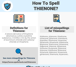 Thienone, spellcheck Thienone, how to spell Thienone, how do you spell Thienone, correct spelling for Thienone