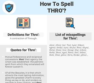 Thro', spellcheck Thro', how to spell Thro', how do you spell Thro', correct spelling for Thro'