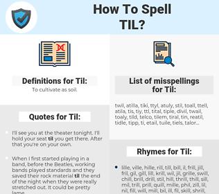 Til, spellcheck Til, how to spell Til, how do you spell Til, correct spelling for Til
