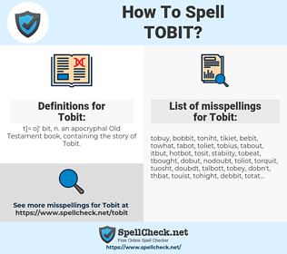 Tobit, spellcheck Tobit, how to spell Tobit, how do you spell Tobit, correct spelling for Tobit
