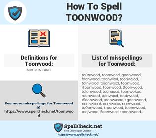 Toonwood, spellcheck Toonwood, how to spell Toonwood, how do you spell Toonwood, correct spelling for Toonwood