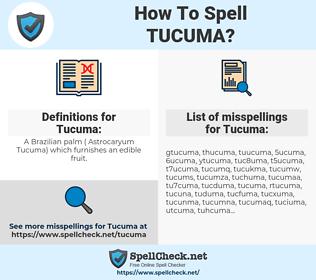 Tucuma, spellcheck Tucuma, how to spell Tucuma, how do you spell Tucuma, correct spelling for Tucuma