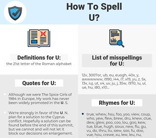U, spellcheck U, how to spell U, how do you spell U, correct spelling for U