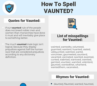 Vaunted, spellcheck Vaunted, how to spell Vaunted, how do you spell Vaunted, correct spelling for Vaunted