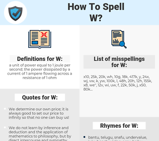 W, spellcheck W, how to spell W, how do you spell W, correct spelling for W