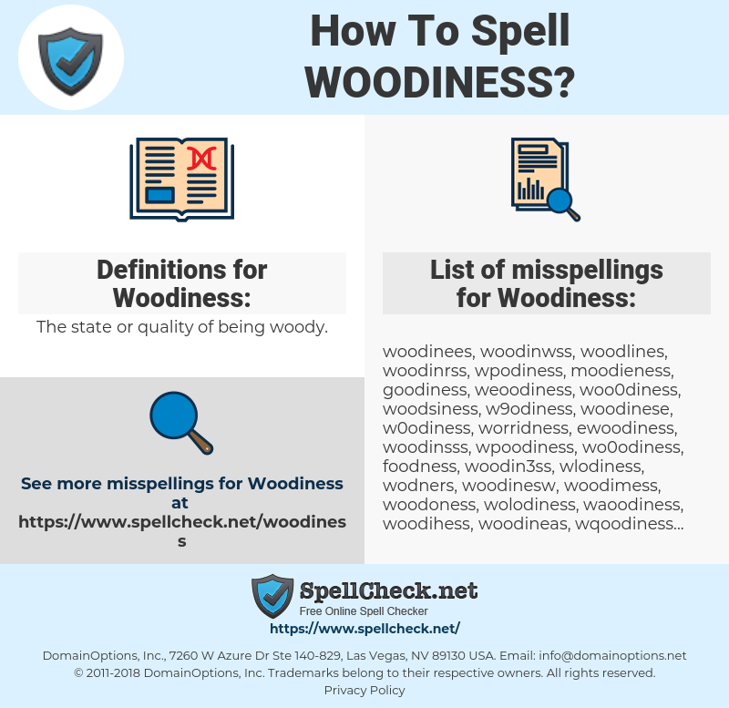 Woodiness, spellcheck Woodiness, how to spell Woodiness, how do you spell Woodiness, correct spelling for Woodiness