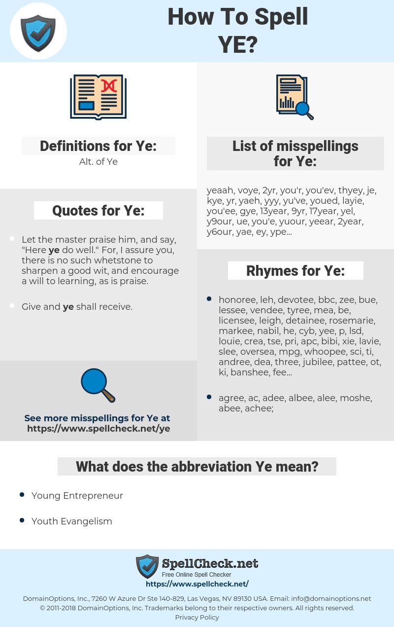 Ye, spellcheck Ye, how to spell Ye, how do you spell Ye, correct spelling for Ye