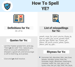 Ye, spellcheck Ye, how to spell Ye, how do you spell Ye, correct spelling for Ye