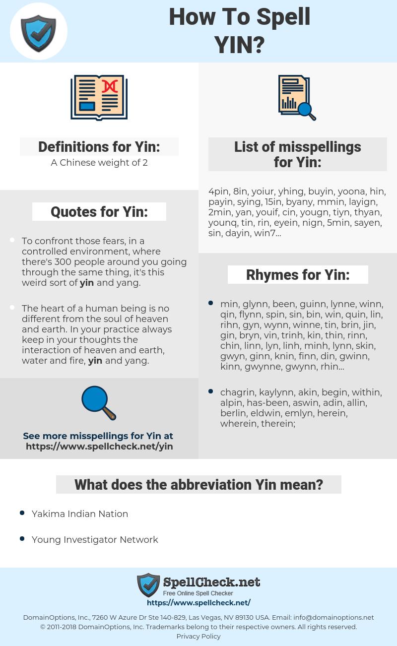 Yin, spellcheck Yin, how to spell Yin, how do you spell Yin, correct spelling for Yin