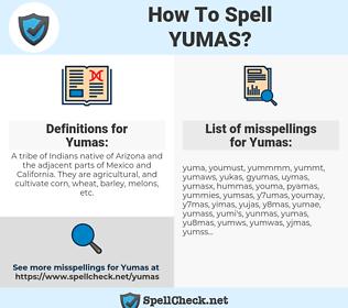 Yumas, spellcheck Yumas, how to spell Yumas, how do you spell Yumas, correct spelling for Yumas