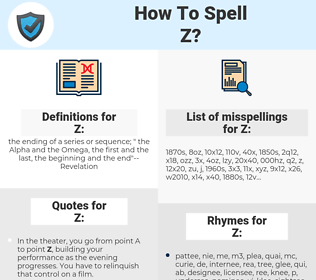 Z, spellcheck Z, how to spell Z, how do you spell Z, correct spelling for Z