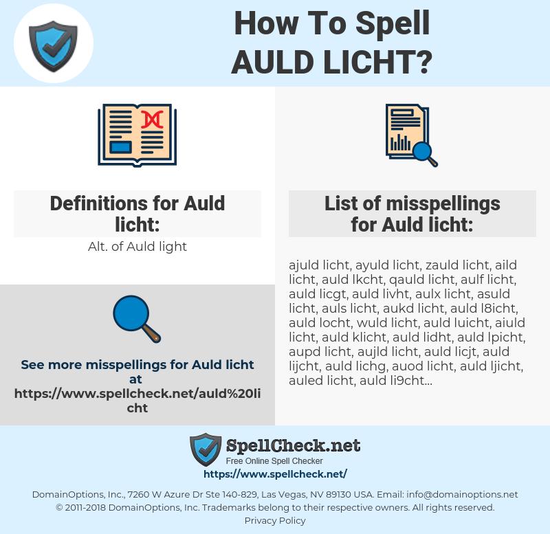 Auld licht, spellcheck Auld licht, how to spell Auld licht, how do you spell Auld licht, correct spelling for Auld licht