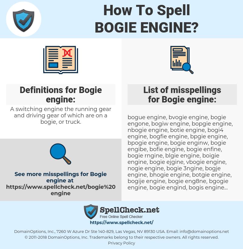 Bogie engine, spellcheck Bogie engine, how to spell Bogie engine, how do you spell Bogie engine, correct spelling for Bogie engine
