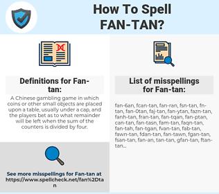 Fan-tan, spellcheck Fan-tan, how to spell Fan-tan, how do you spell Fan-tan, correct spelling for Fan-tan