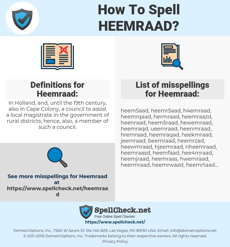 Heemraad, spellcheck Heemraad, how to spell Heemraad, how do you spell Heemraad, correct spelling for Heemraad