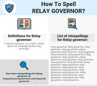 Relay governor, spellcheck Relay governor, how to spell Relay governor, how do you spell Relay governor, correct spelling for Relay governor