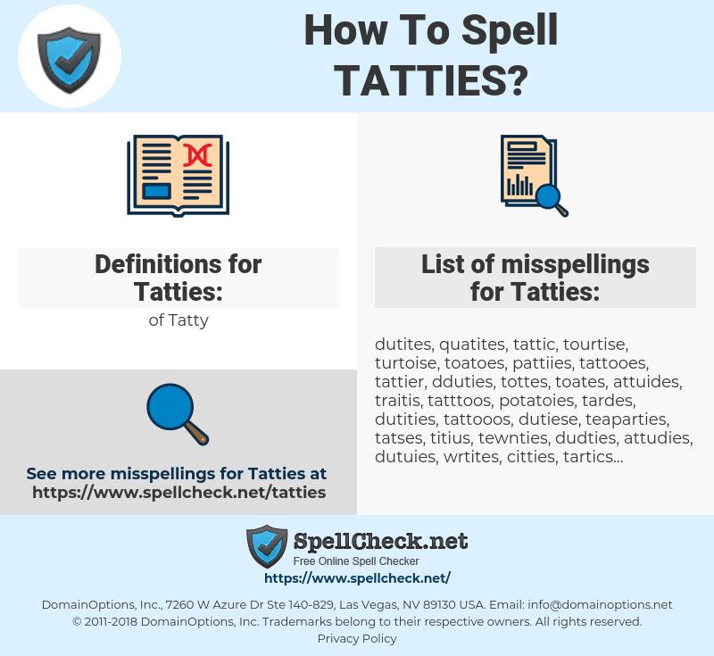 Tatties, spellcheck Tatties, how to spell Tatties, how do you spell Tatties, correct spelling for Tatties