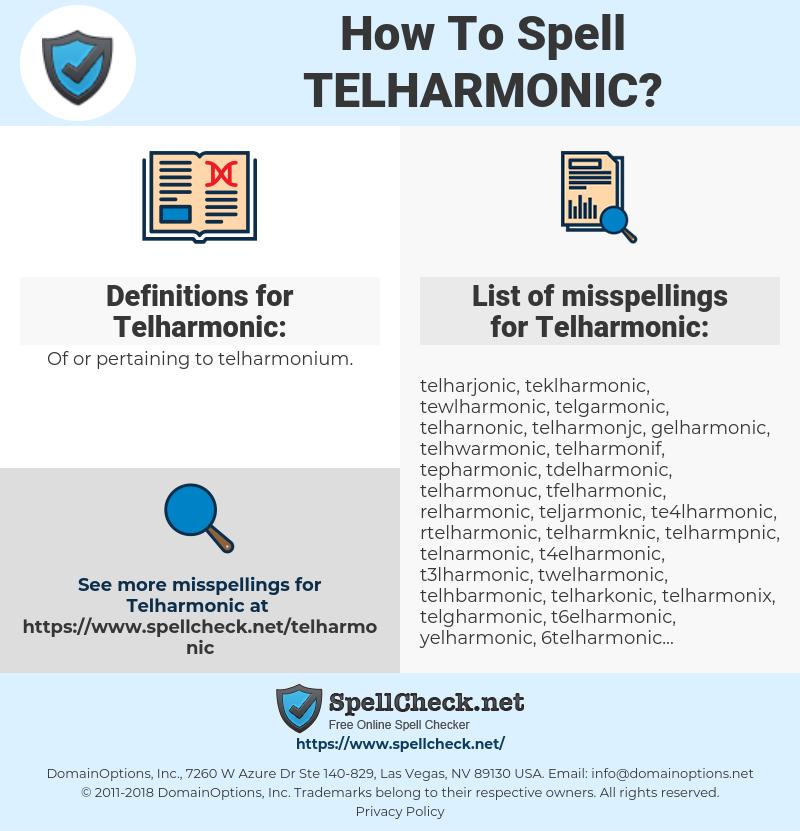 Telharmonic, spellcheck Telharmonic, how to spell Telharmonic, how do you spell Telharmonic, correct spelling for Telharmonic