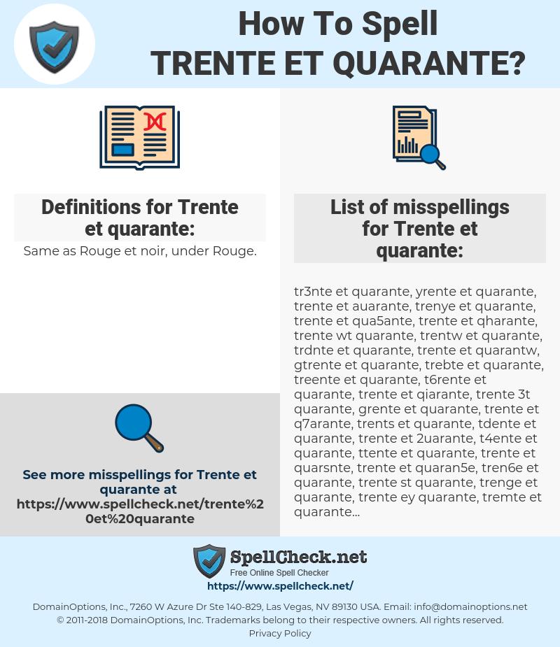 Trente et quarante, spellcheck Trente et quarante, how to spell Trente et quarante, how do you spell Trente et quarante, correct spelling for Trente et quarante