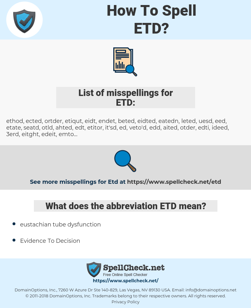 ETD, spellcheck ETD, how to spell ETD, how do you spell ETD, correct spelling for ETD