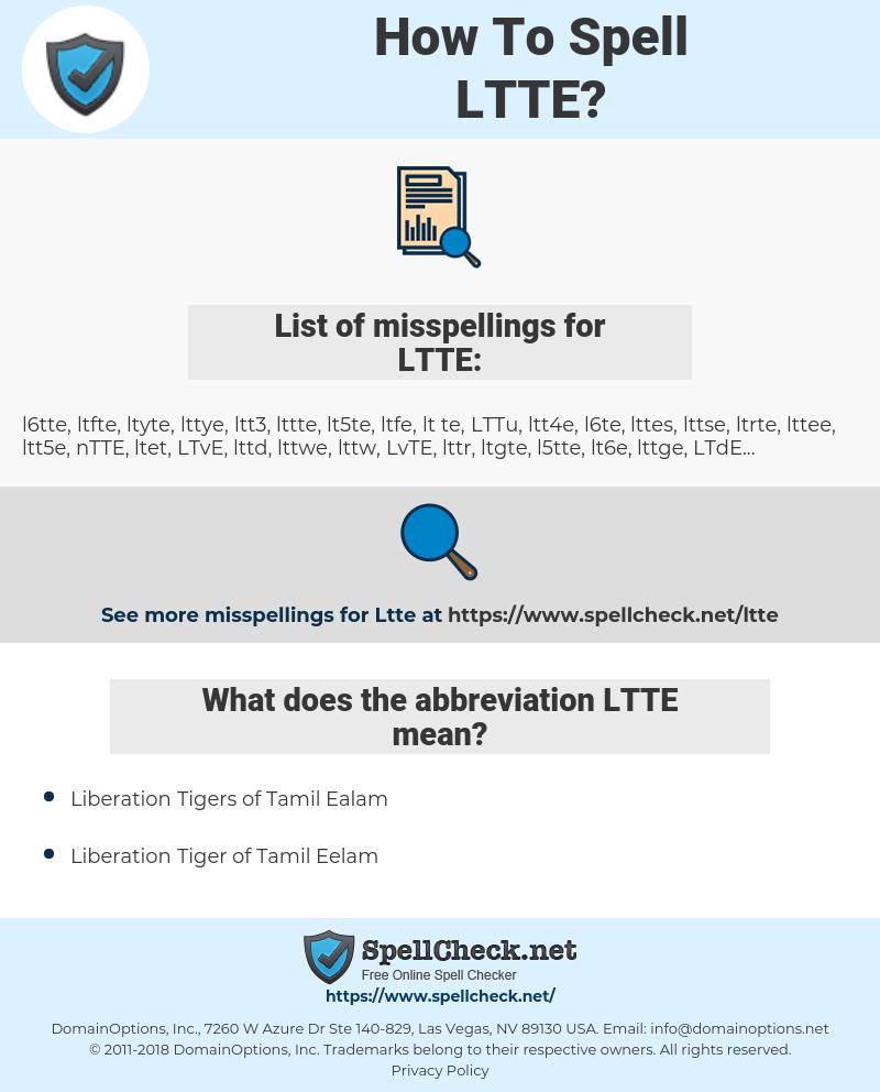 LTTE, spellcheck LTTE, how to spell LTTE, how do you spell LTTE, correct spelling for LTTE