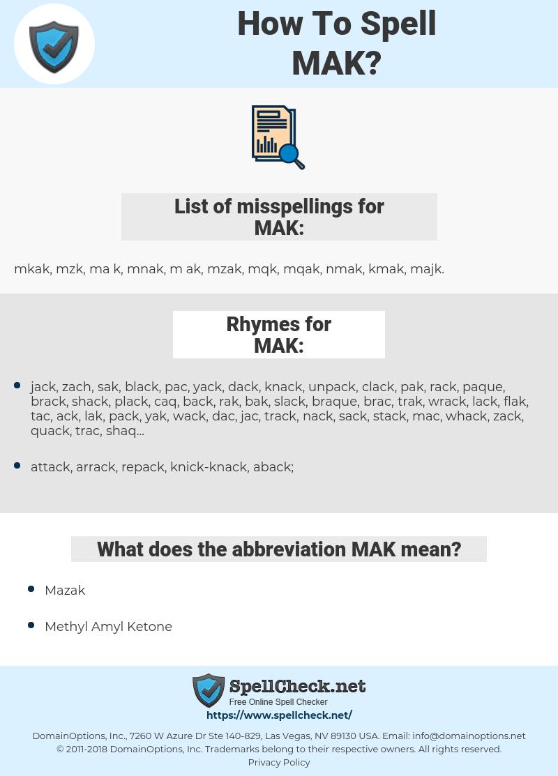 MAK, spellcheck MAK, how to spell MAK, how do you spell MAK, correct spelling for MAK