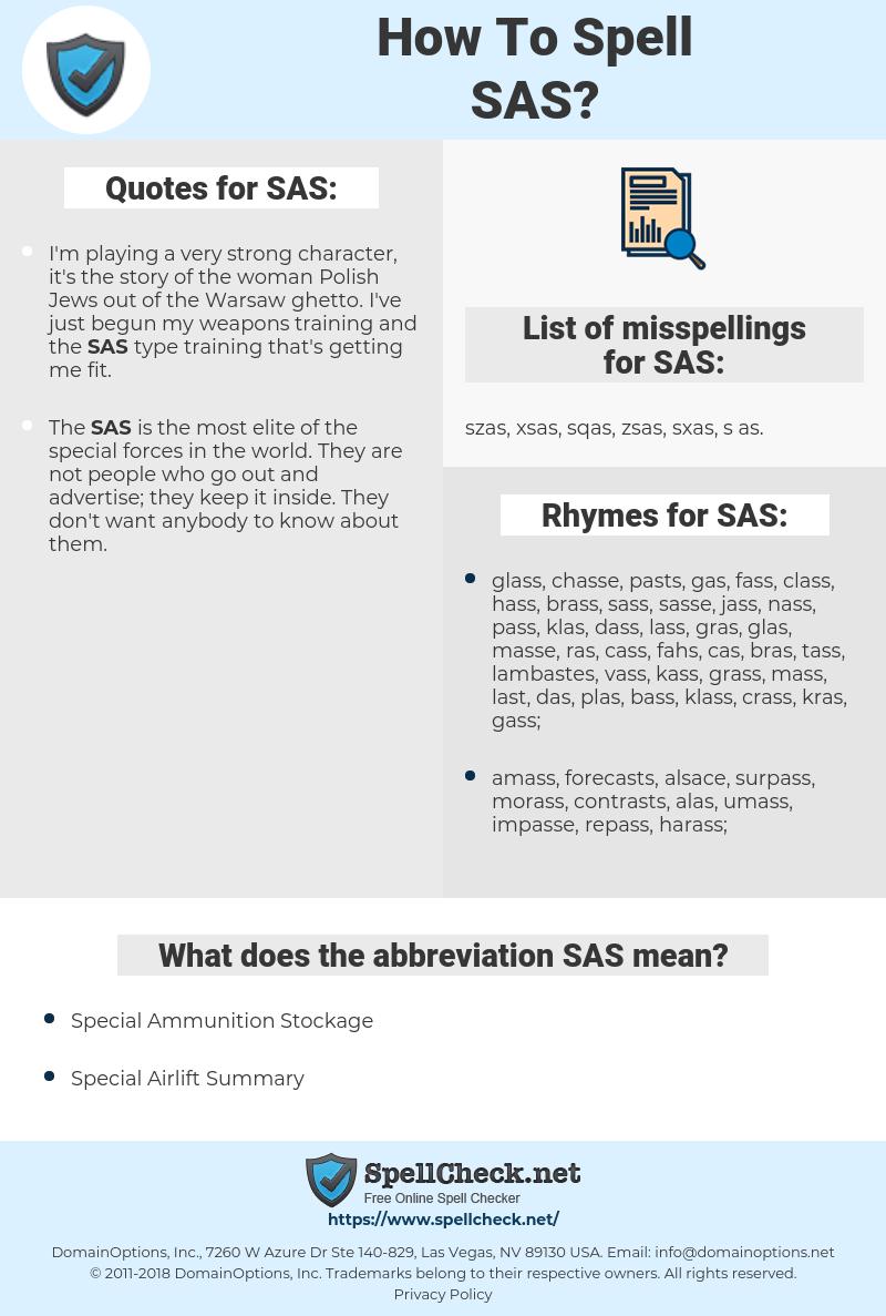 SAS, spellcheck SAS, how to spell SAS, how do you spell SAS, correct spelling for SAS