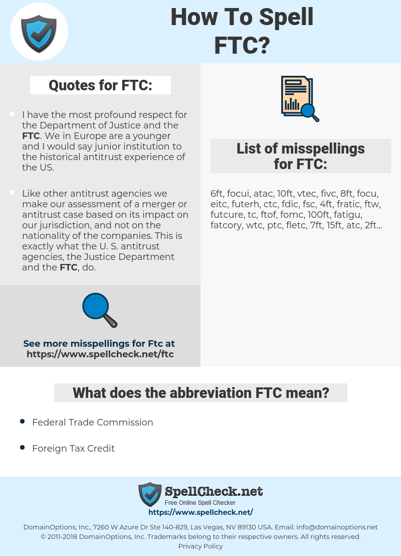 FTC, spellcheck FTC, how to spell FTC, how do you spell FTC, correct spelling for FTC