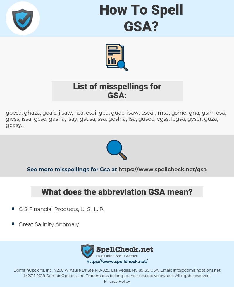 GSA, spellcheck GSA, how to spell GSA, how do you spell GSA, correct spelling for GSA