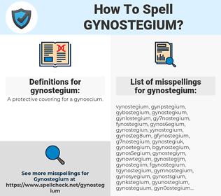 gynostegium, spellcheck gynostegium, how to spell gynostegium, how do you spell gynostegium, correct spelling for gynostegium