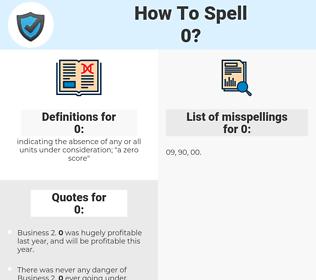 0, spellcheck 0, how to spell 0, how do you spell 0, correct spelling for 0
