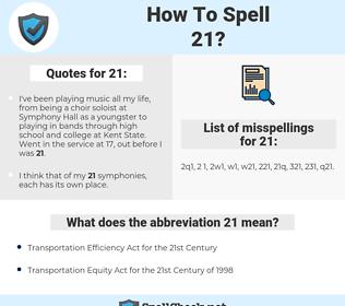 21, spellcheck 21, how to spell 21, how do you spell 21, correct spelling for 21