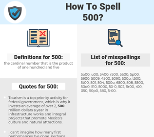 500, spellcheck 500, how to spell 500, how do you spell 500, correct spelling for 500