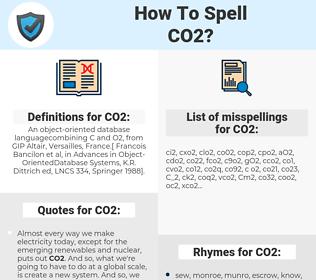 CO2, spellcheck CO2, how to spell CO2, how do you spell CO2, correct spelling for CO2