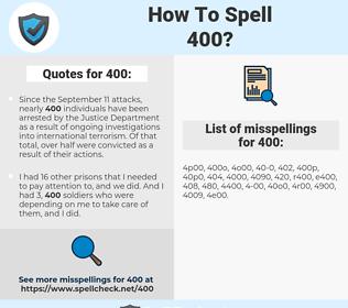 400, spellcheck 400, how to spell 400, how do you spell 400, correct spelling for 400