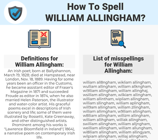 William Allingham, spellcheck William Allingham, how to spell William Allingham, how do you spell William Allingham, correct spelling for William Allingham