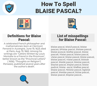 Blaise Pascal, spellcheck Blaise Pascal, how to spell Blaise Pascal, how do you spell Blaise Pascal, correct spelling for Blaise Pascal