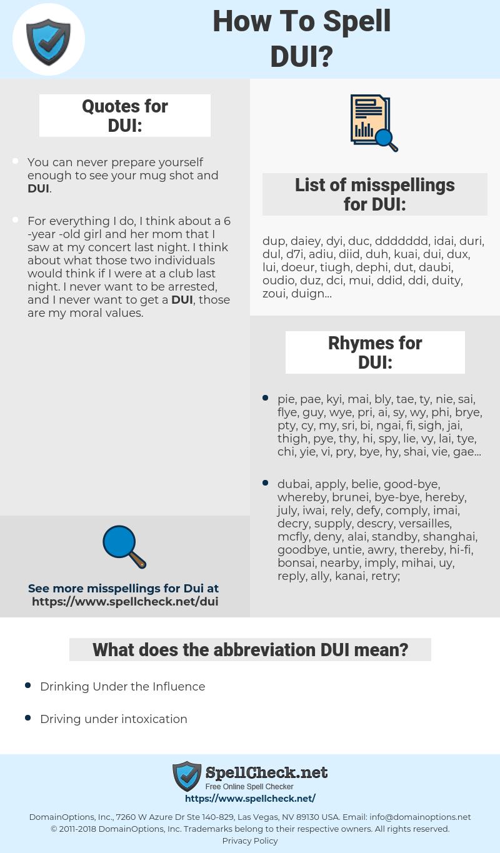 DUI, spellcheck DUI, how to spell DUI, how do you spell DUI, correct spelling for DUI
