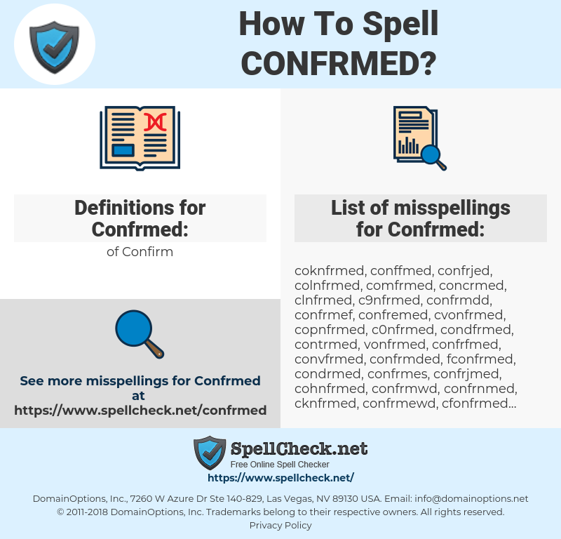 Confrmed, spellcheck Confrmed, how to spell Confrmed, how do you spell Confrmed, correct spelling for Confrmed