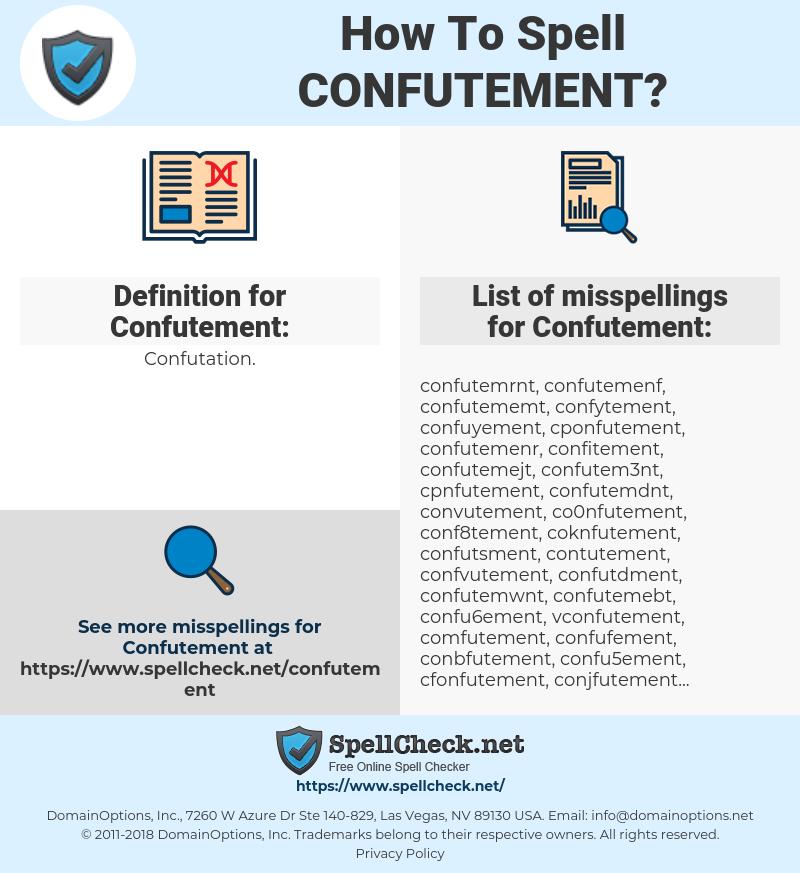 Confutement, spellcheck Confutement, how to spell Confutement, how do you spell Confutement, correct spelling for Confutement