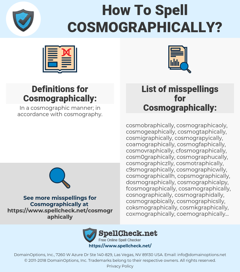Cosmographically, spellcheck Cosmographically, how to spell Cosmographically, how do you spell Cosmographically, correct spelling for Cosmographically