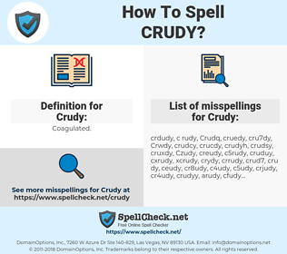 Crudy, spellcheck Crudy, how to spell Crudy, how do you spell Crudy, correct spelling for Crudy