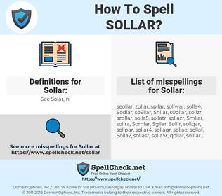 Sollar, spellcheck Sollar, how to spell Sollar, how do you spell Sollar, correct spelling for Sollar