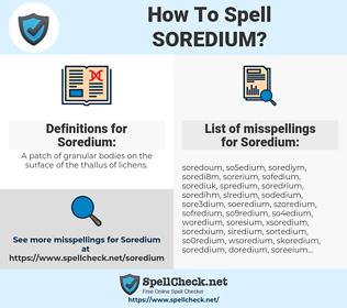 Soredium, spellcheck Soredium, how to spell Soredium, how do you spell Soredium, correct spelling for Soredium